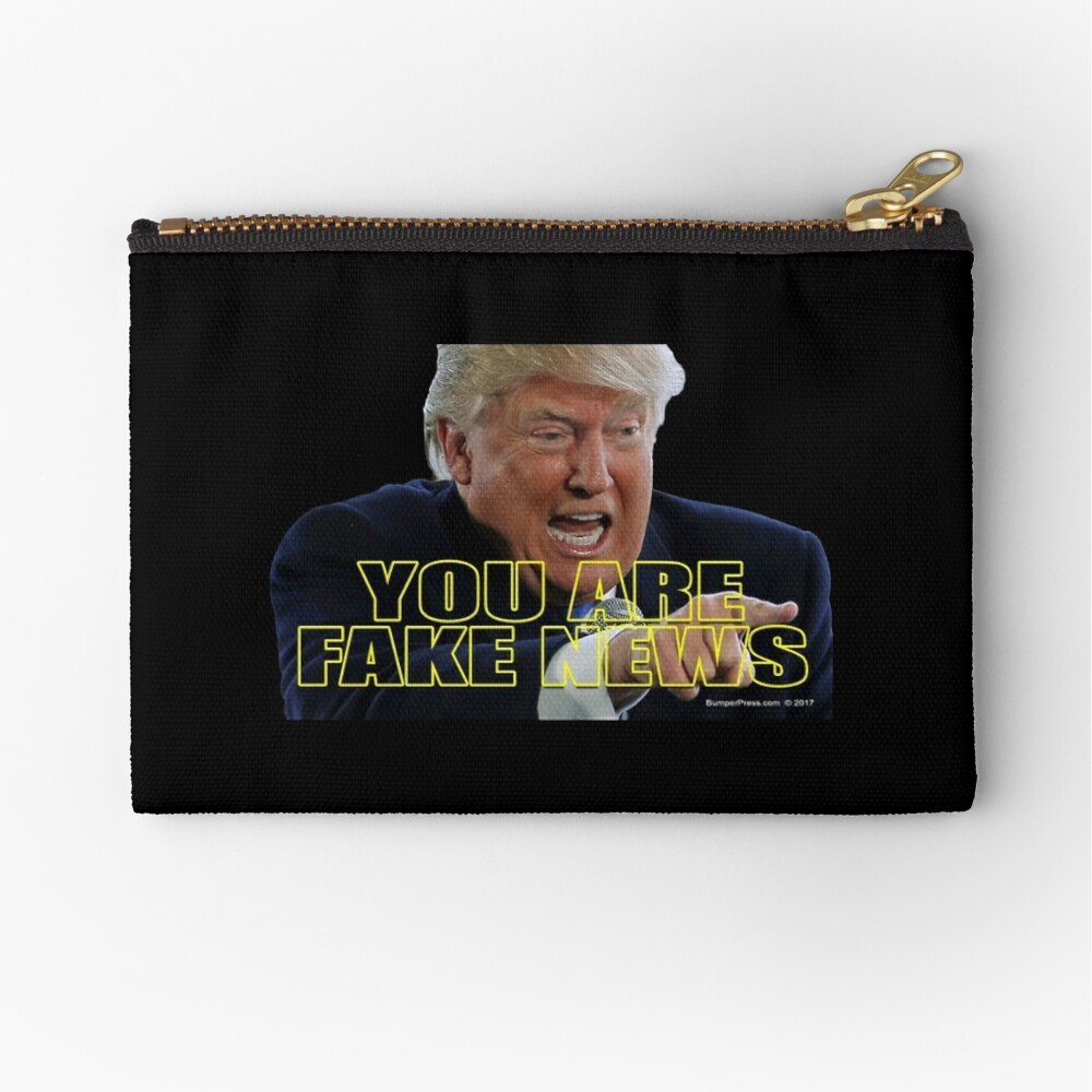 You Are Fake News Zipper Pouch