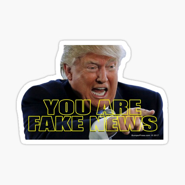 You Are Fake News Sticker