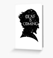 Olaf is Coming Greeting Card