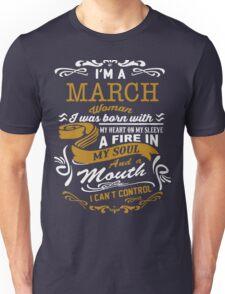 I'm a March women Unisex T-Shirt