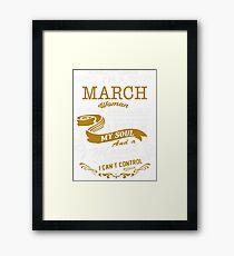 I'm a March women Framed Print