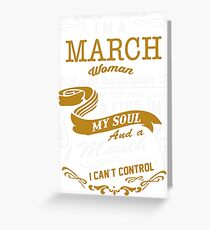 I'm a March women Greeting Card