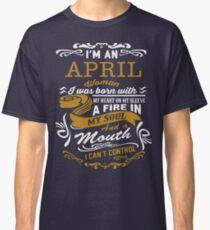 I'm an April women Classic T-Shirt