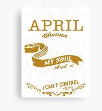 I'm an April women Canvas Print