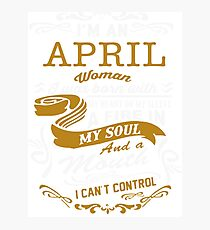 I'm an April women Photographic Print