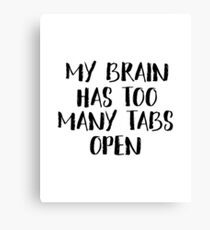 My Brain Has Too Many Tabs Open Printable Quote Funny Wall Art Office Wall Decor Quote Art Print Typography Wall Art Canvas Print