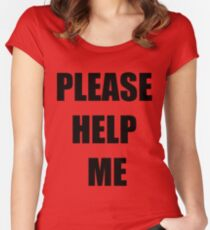 Please help me Women's Fitted Scoop T-Shirt