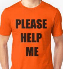 Please help me Unisex T-Shirt