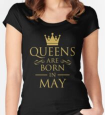 QUEENS ARE BORN IN MAY Women's Fitted Scoop T-Shirt