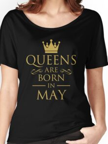 QUEENS ARE BORN IN MAY Women's Relaxed Fit T-Shirt