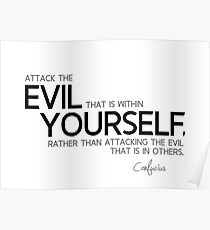 evil within yourself - confucius Poster
