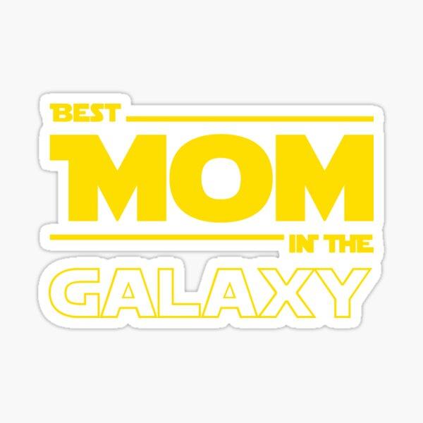 Best Mom In The Galaxy Sticker