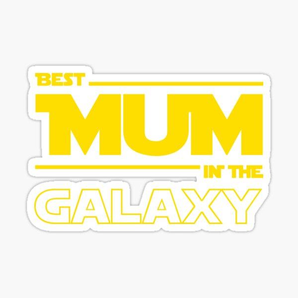 Best Mum In The Galaxy Sticker