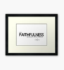 faithfulness and sincerity - confucius Framed Print