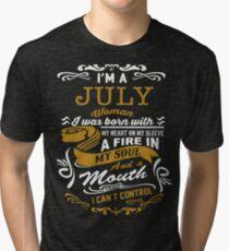 I'm a July women Tri-blend T-Shirt