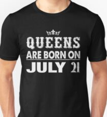 Queens Are Born On July 21 Unisex T-Shirt