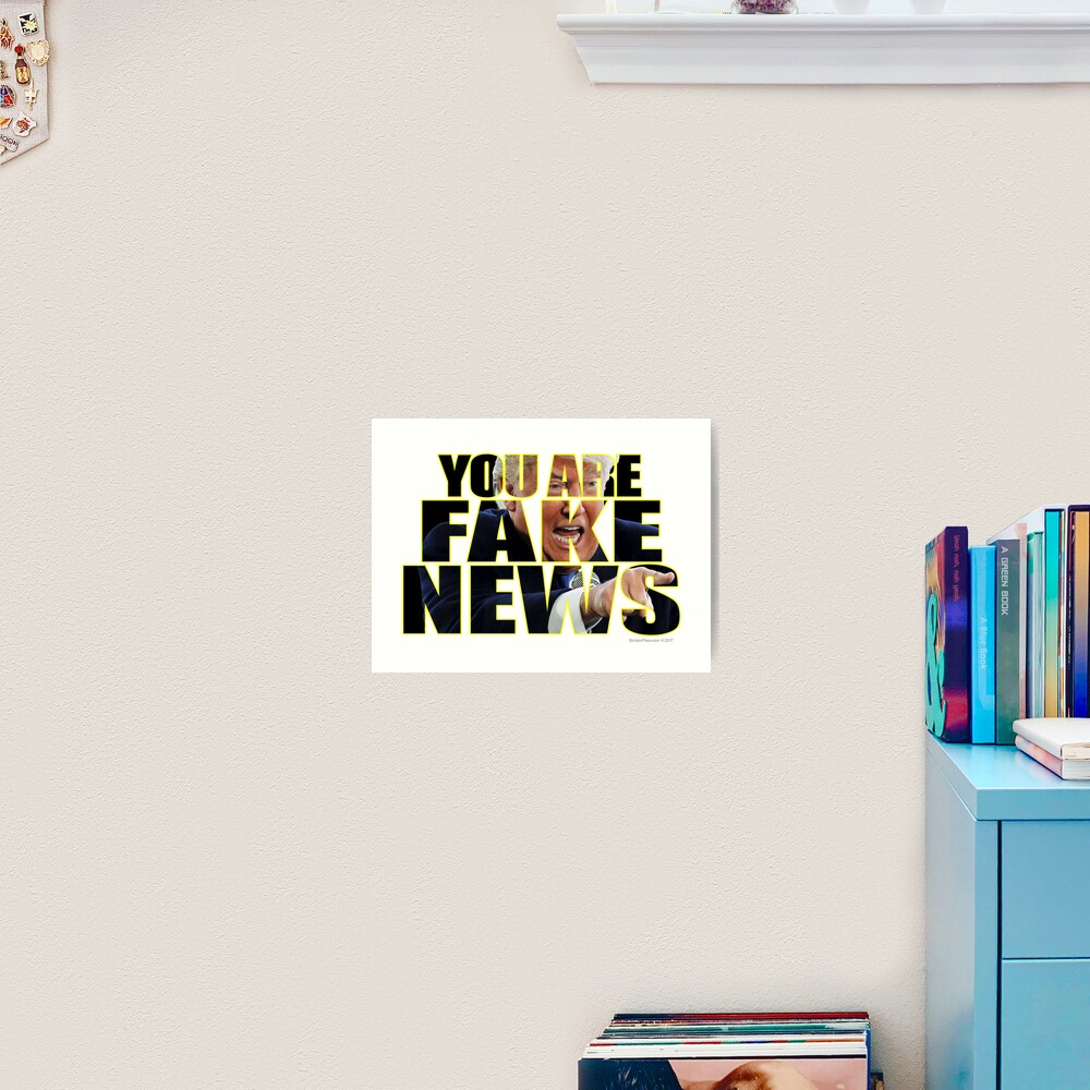 You Are Fake News Press Conference Art Print