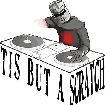 Tis But A Scratch by daniellekenedy