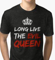 LONG LIVE THE EVIL QUEEN Tri-blend T-Shirt