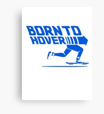 Born To Hover (Blue) Canvas Print