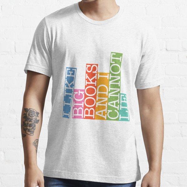 I like big books and I cannot lie Essential T-Shirt