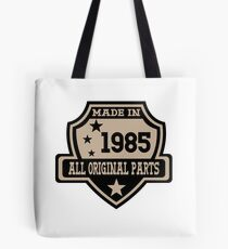 Made In 1985 All Original Part Tote Bag