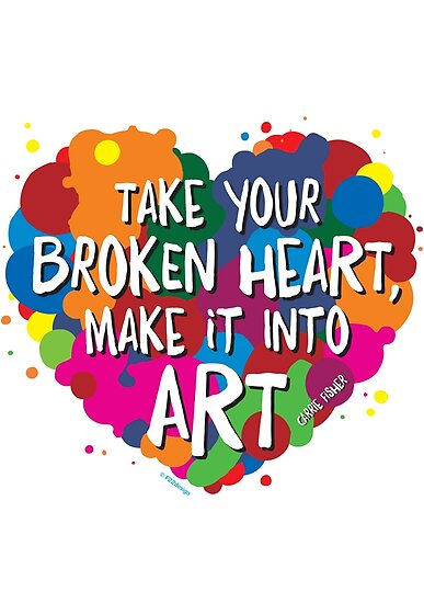take your broken heart make it into art posters by f22design