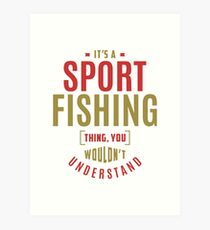 Sport Fishing Thing Art Print