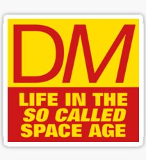 DM Life in the so called Space Age Sticker