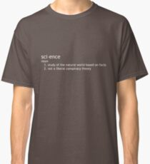 Science study based on fact, not liberal conspiracy theory Classic T-Shirt