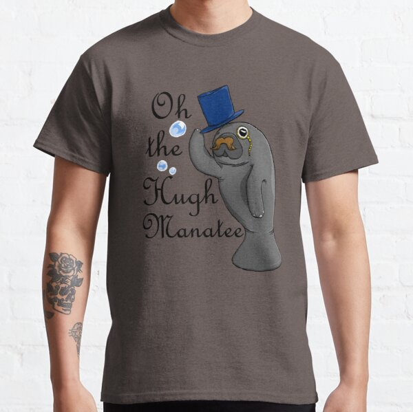 Oh the hugh manatee Classic T-Shirt