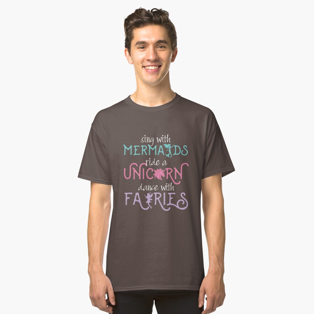 8911b2d9 Sing with Mermaids, Ride a Unicorn, Dance with Fairies - Fantasy Character  - Fairytale Slim Fit T-Shirt