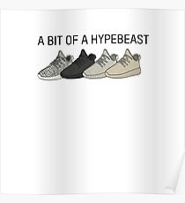 A Bit Of A Hypebeast Poster