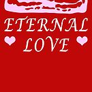 Bacon is My Eternal Love by electrovista
