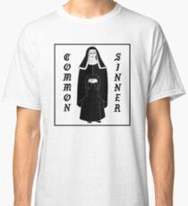 common sinner nun Classic T-Shirt