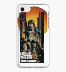 There's Time Tomorrow iPhone Case/Skin