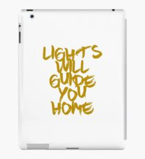 LIGHTS WILL GUIDE YOU HOME iPad Case/Skin