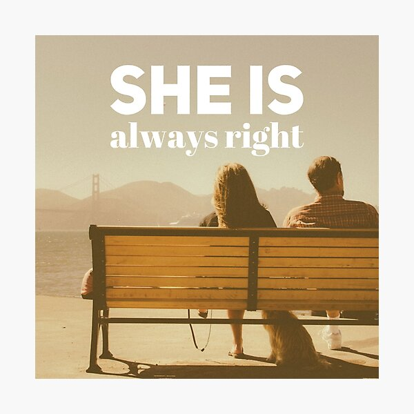 """""""She is Always Right"""" - pg. 13 Photographic Print"""