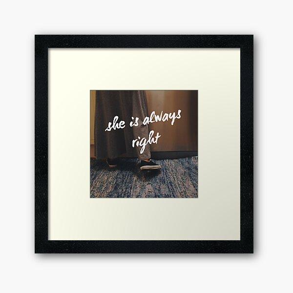 """""""She is Always Right"""" - pg. 15 Framed Art Print"""