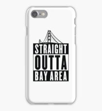 Straight Outta Bay Area iPhone Case/Skin