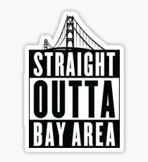 Straight Outta Bay Area Sticker