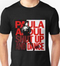 Paula Abdul - Shut Up And Dance Unisex T-Shirt