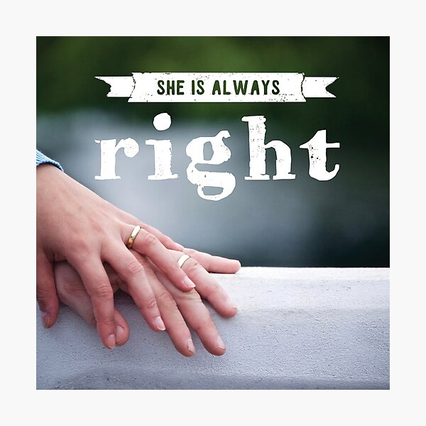 """""""She is Always Right"""" - pg. 75 Photographic Print"""