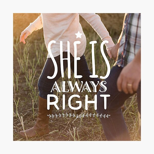 """""""She is Always Right"""" - pg. 96 Photographic Print"""