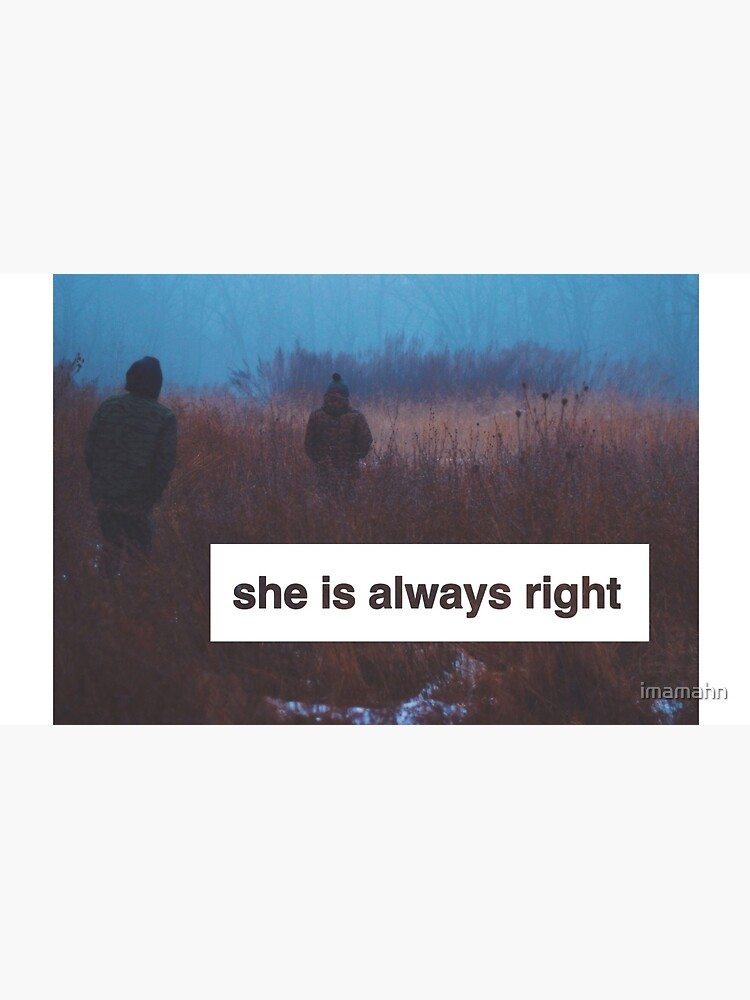 """""""She is Always Right"""" - pg. 117 by imamahn"""