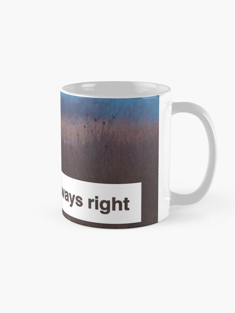 "Alternate view of ""She is Always Right"" - pg. 117 Mug"