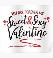 You are forever my sweet and sexy valentine Poster