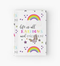 Life is all rainbows and unicorns... Hardcover Journal