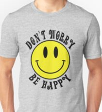 Don't Worry Be Happy Smiley Face T-Shirt