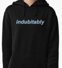 Indubitably Pullover Hoodie